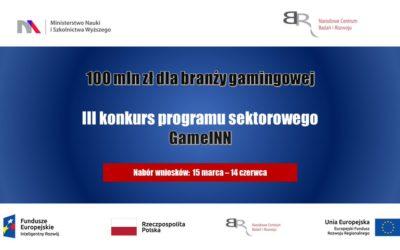 Dofinansowanie: Sektorowe programy B+R – GAMEINN, Inteligentny Rozwój